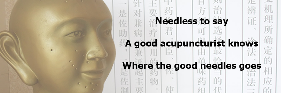 A good acupuncturist knows...